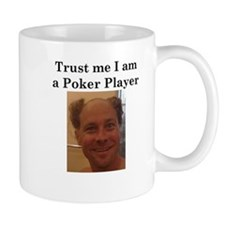 Trust Me I am a Poker Player Mug