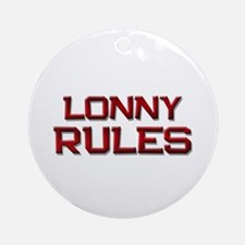 lonny rules Ornament (Round)