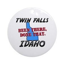 twin falls idaho - been there, done that Ornament