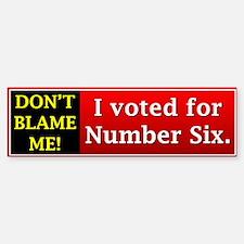 Don't Blame Me! Bumper Bumper Bumper Sticker