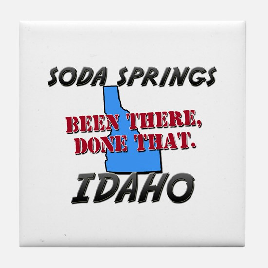 soda springs idaho - been there, done that Tile Co