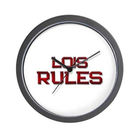 lois rules Wall Clock