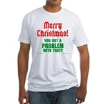 Christmas Problem Fitted T-Shirt
