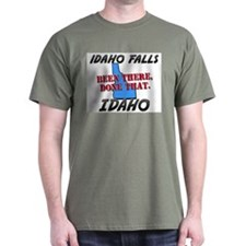 idaho falls idaho - been there, done that T-Shirt