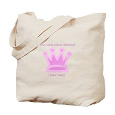 Who Needs Prince Charming Tote Bag