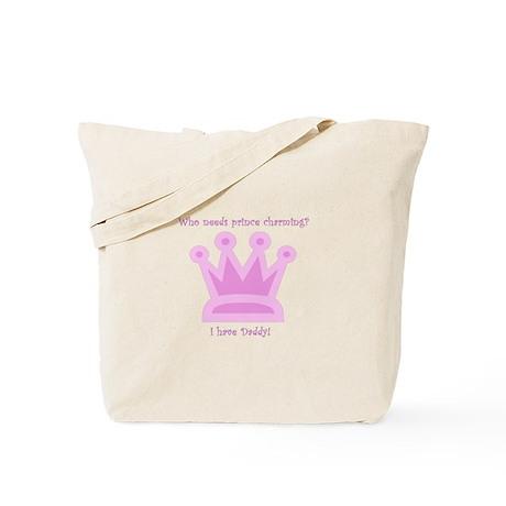 Who Needs Prince Charming Tote Bag