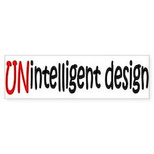 Unintelligent Design Bumper Bumper Sticker