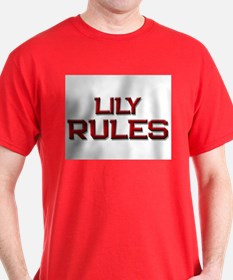 lily rules T-Shirt