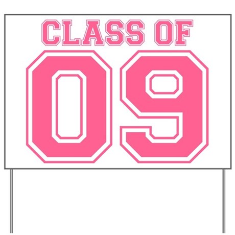 Class Of 09 (Pink Varsity) Yard Sign
