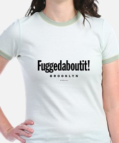 Fuggedaboutit! T