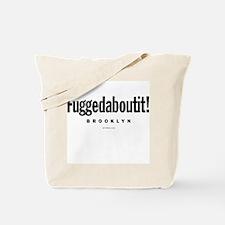 Fuggedaboutit! Tote Bag