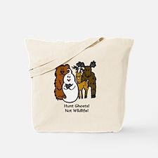 HUNT GHOSTS! NOT WILDLIFE! Tote Bag