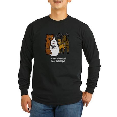 HUNT GHOSTS! NOT WILDLIFE! Long Sleeve Dark T-Shir