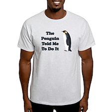 The Penguin Told Me T-Shirt
