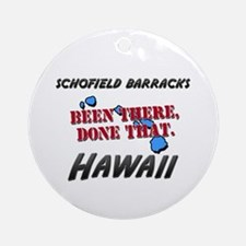 schofield barracks hawaii - been there, done that