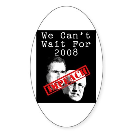 We Can't Wait for 2008 Oval Sticker