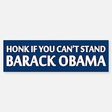 Honk If You Can't Stand Barack Obama Bumper Bumper Sticker