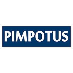 Obama - PIMPOTUS Bumper Bumper Sticker