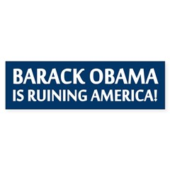 Barack Obama Is Ruining America (Bumper Sticker)