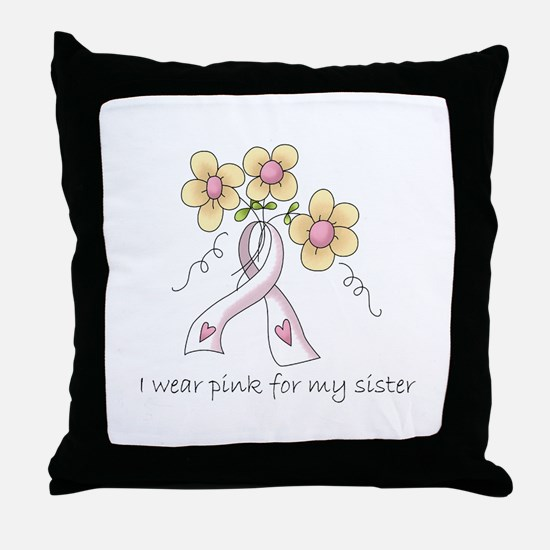 Pink For Sister Throw Pillow