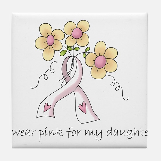 Pink For Daughter Tile Coaster