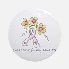 Pink For Daughter Ornament (Round)