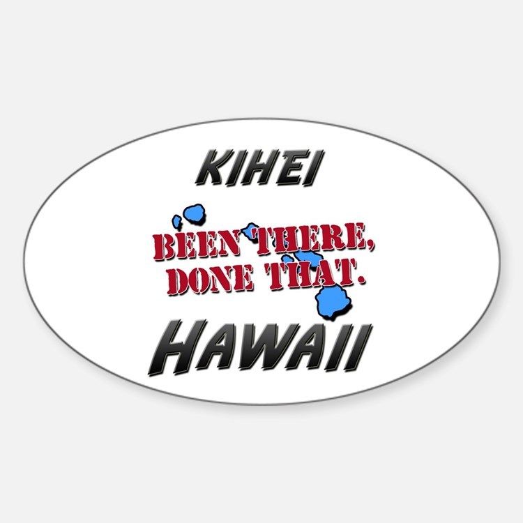 kihei hawaii - been there, done that Decal