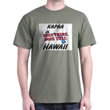kapaa hawaii - been there, done that T-Shirt