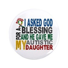 """Blessing 5 Autistic Daughter 3.5"""" Button"""