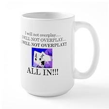 I will not overplay Mug