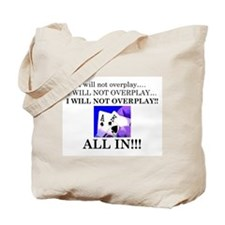 I will not overplay Tote Bag
