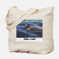 Tails, I win! Tote Bag