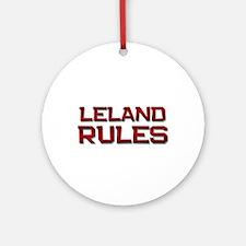 leland rules Ornament (Round)