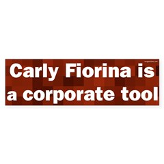 Carly Fiorina is a Corporate Tool bumper sticker