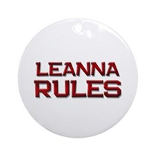 leanna rules Ornament (Round)