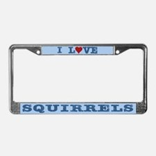 I Love Squirrels License Plate Frame