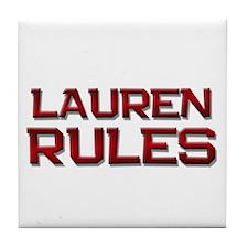 lauren rules Tile Coaster