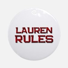 lauren rules Ornament (Round)