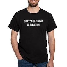 """Skateboarding Is A Crime"" Black T-Shirt"
