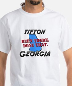tifton georgia - been there, done that Shirt