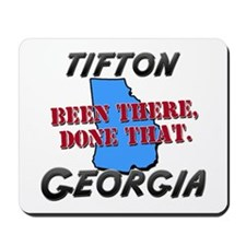 tifton georgia - been there, done that Mousepad