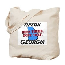 tifton georgia - been there, done that Tote Bag