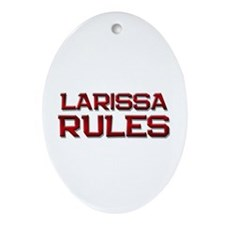 larissa rules Oval Ornament