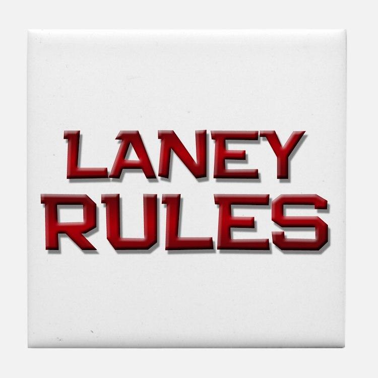 laney rules Tile Coaster