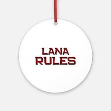lana rules Ornament (Round)