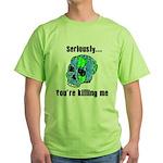 Killing the Earth Green T-Shirt