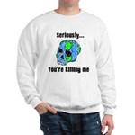 Killing the Earth Sweatshirt