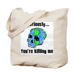 Killing the Earth Tote Bag