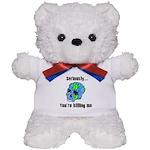 Killing the Earth Teddy Bear