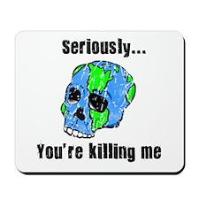 Killing the Earth Mousepad